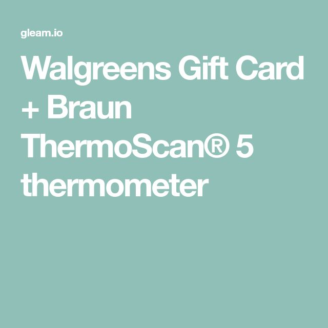 Walgreens Gift Card + Braun ThermoScan® 5 thermometer