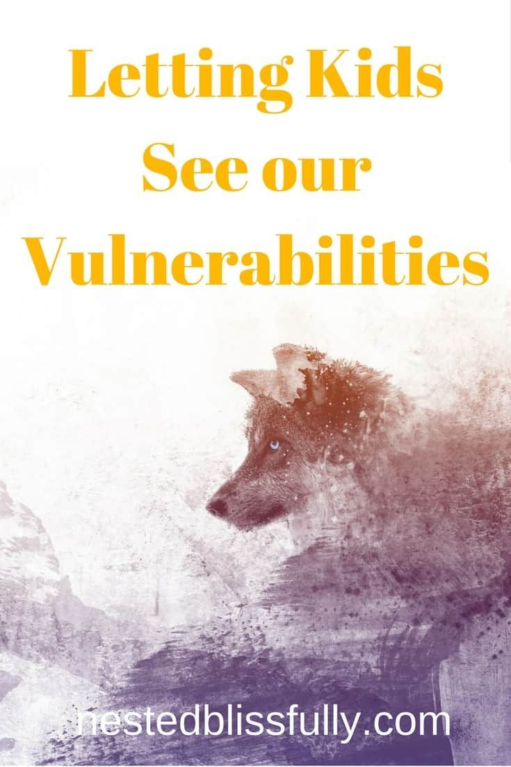 We all have some kind of vulnerabilities, short-comings in our personalities, our indulgences or our desires. But, we desperately wish we didn't have them so we try to hide them; from the world and especially from our kids. Letting our vulnerabilities to be seen actually brings about connection, honesty and compassion.