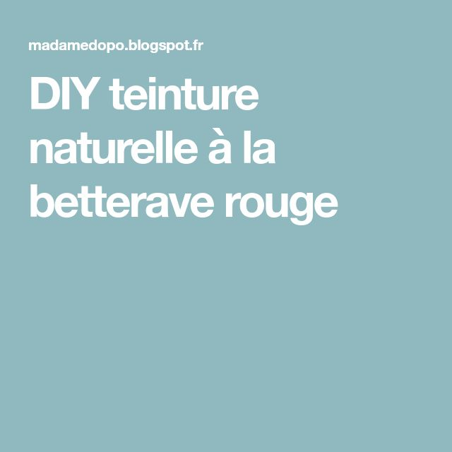 DIY teinture naturelle à la betterave rouge