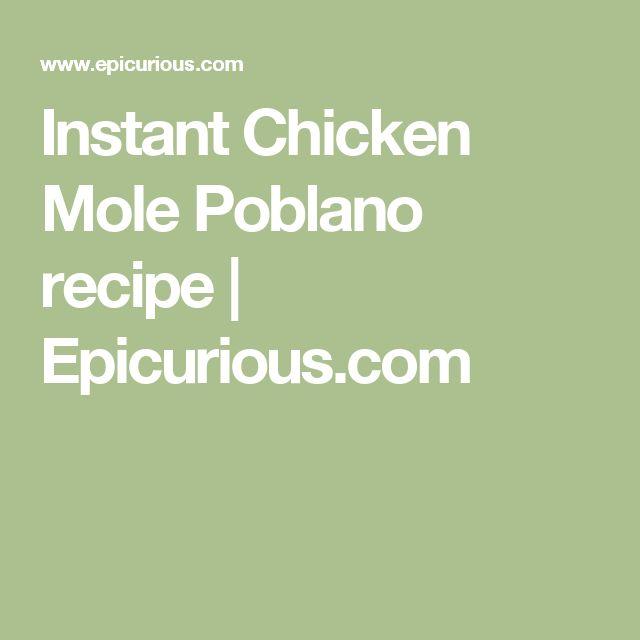 Instant Chicken Mole Poblano recipe | Epicurious.com