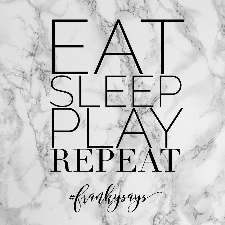 Mum Life! Eat, Sleep, Play, Repeat!