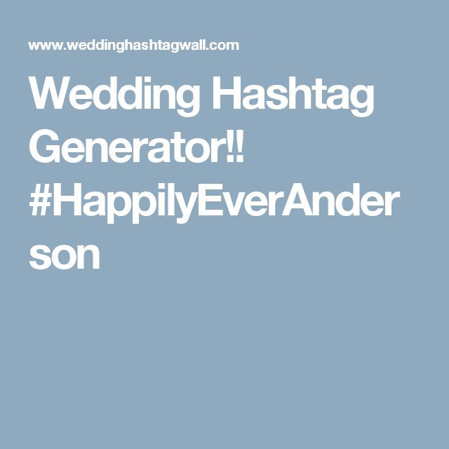 Wedding Hashtag Generator!!  #HappilyEverAnderson