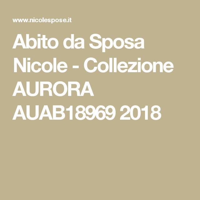 Abito da Sposa Nicole - Collezione AURORA  AUAB18969 2018