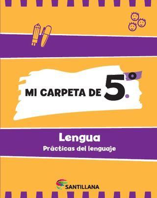 Mi carpeta de 5º - Lengua - Prácticas del lenguaje  Carpeta de actividades con hojas troqueladas y perforadas, con espacios asignados para completar con el nombre del alumno, el curso y la fecha.
