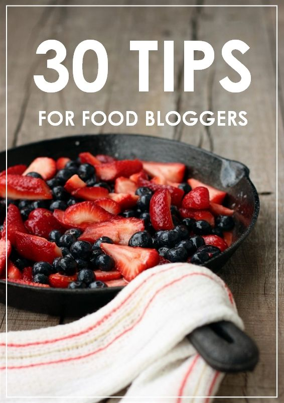 Top 30 Tips for Food Bloggers