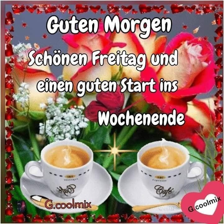 Pin Von Birgit Crews Auf Guten Morgen Guten Tag Freitag
