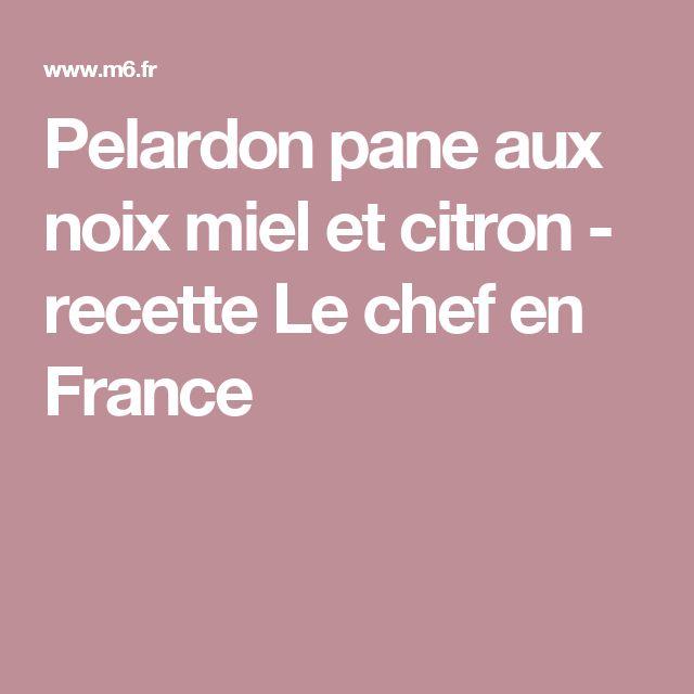 Pelardon pane aux noix miel et citron - recette Le chef en France
