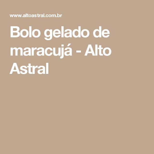 Bolo gelado de maracujá - Alto Astral