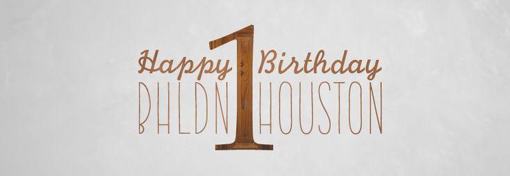 #BHLDN Houston 1st Birthday!
