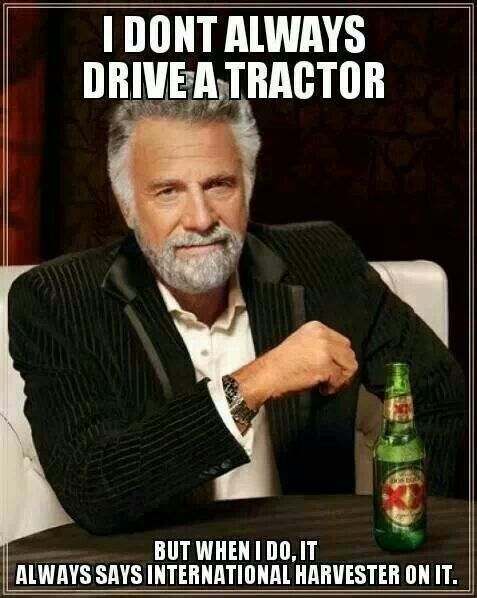 Haha. With the exception of allis and massey.