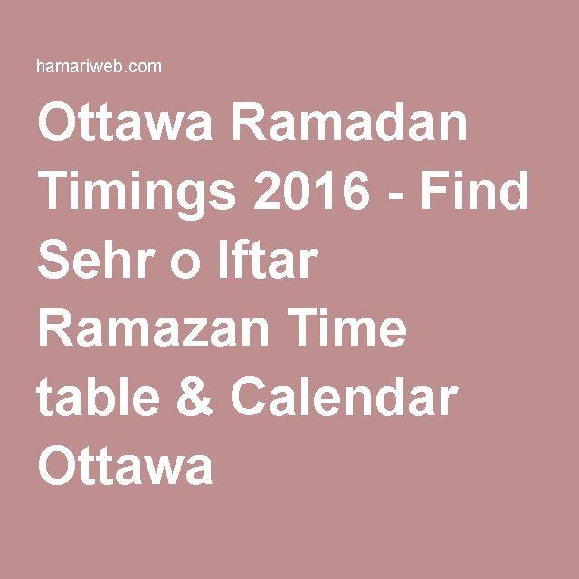 Ottawa Ramadan Timings 2016 - Find Sehr o Iftar Ramazan Time table & Calendar Ottawa