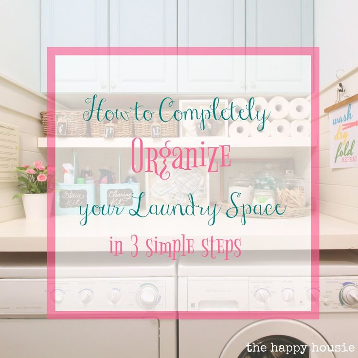 How to Completely Organize Your Laundry Room in Three Easy Steps - The Happy Housie