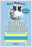 Guilt & Galaxy Cake: A Culinary Cozy Mystery (Comfort Cakes Cozy Mysteries Book 2) by Nancy McGovern (Author) #Kindle US #NewRelease #Cookbooks #Food #Wine #eBook #ad