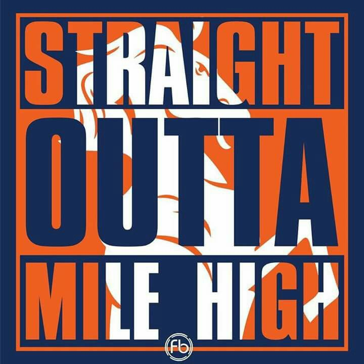 Denver Broncos, Straight Outta Mile High