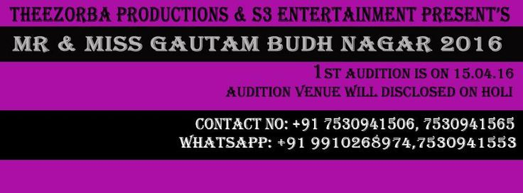 """"""" MR & MISS GAUTAM BUDH NAGAR 2016 """" PRESENT's By Thee Zorba Productions & S3 Entertainment, It is basically very big """"FASHION SHOW"""" of the year (2016) in GAUTAM BUDH NAGAR. It will be covered by """"Print Media & Electronic Media"""" also, It is Biggest Chance to be In International Print ad Shoot Commercial ad Shoot, The Brand Ambassador, Be the Face of the Company.  A Part of International Competitions, For Work Contract of Music Videos, Print Ads,Commercials Ads , Magazines, Posters and Many…"""