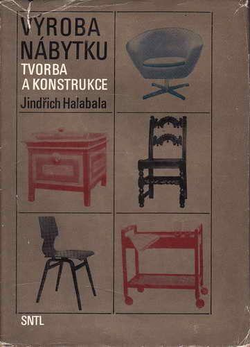 Výroba nábytku, tvorba a konstrukce / Jindřich Halabala, 1975