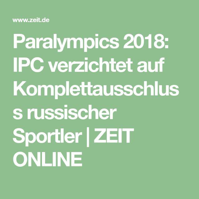 Paralympics 2018: IPC verzichtet auf Komplettausschluss russischer Sportler |ZEIT ONLINE