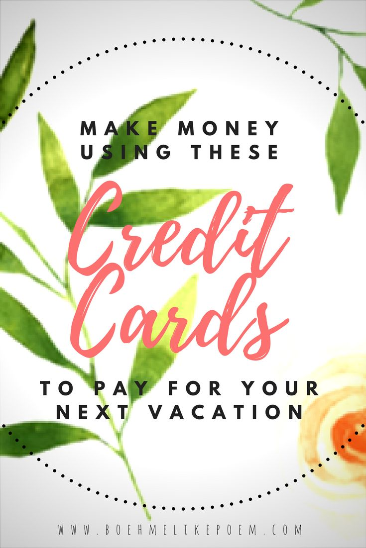 Want to save money easily for your next vacation? Want to let the credit card company's pay for your next getaway? Here's a list of credit cards you need to apply for today.