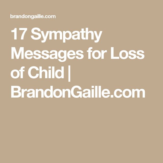 19 Sympathy Messages for Loss of Child | Messages and Child
