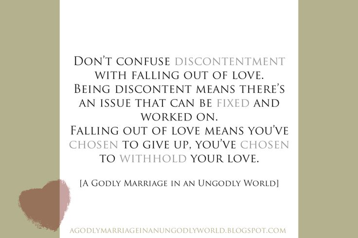 quotdon�t confuse discontentment with falling out of love