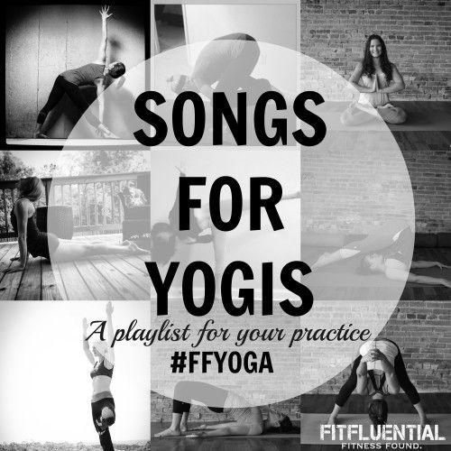 yoga playlist via @FitFluential #fitfluential #yoga