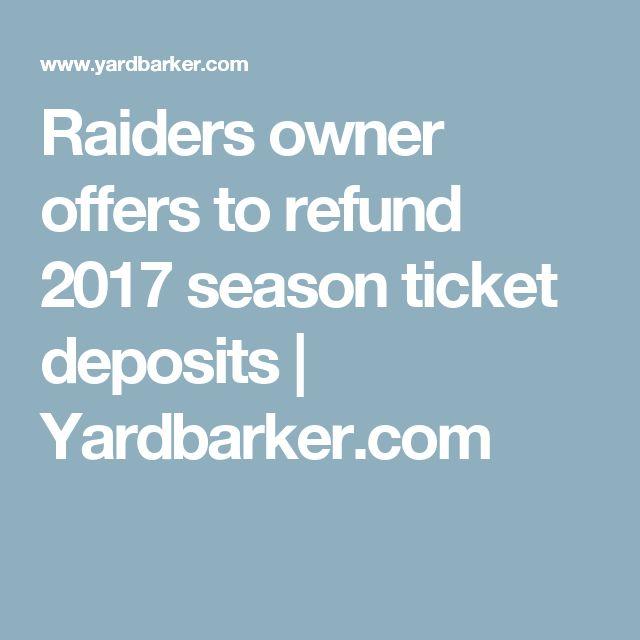 Raiders owner offers to refund 2017 season ticket deposits   Yardbarker.com