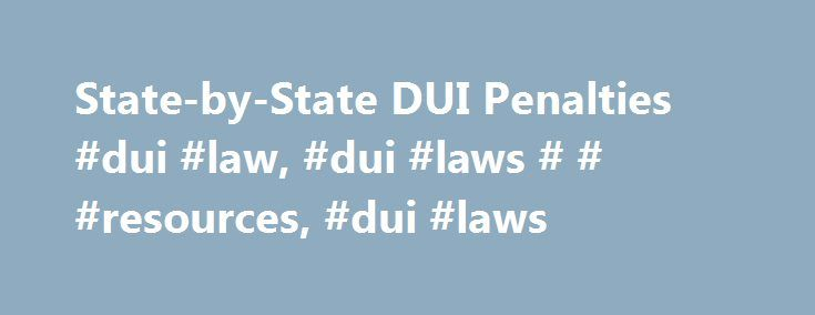 State-by-State DUI Penalties #dui #law, #dui #laws # # #resources, #dui #laws http://alabama.nef2.com/state-by-state-dui-penalties-dui-law-dui-laws-resources-dui-laws/  # State-by-State DUI Penalties Not all DUI or DWI laws are created equal. Indeed, each state determines the severity of the crime and possible punishments. In most states it is a serious criminal offense, but in other states a first-time offense is merely a civil infraction. In some states the judge will have discretion on…