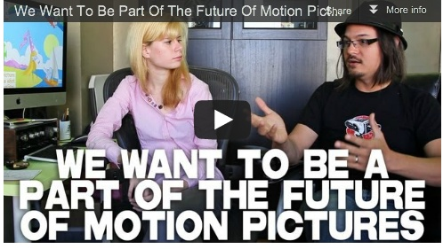 We Want To Be Part Of The Future Of Motion Pictures by Elle Schneider & Joe Rubinstein