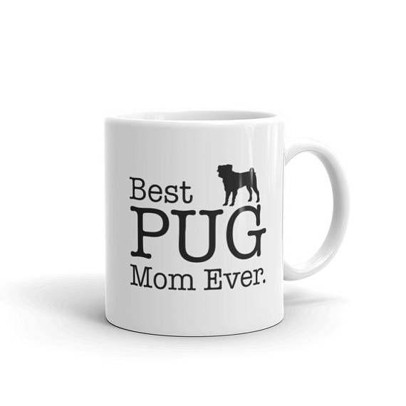 Pug Gifts for Best PUG Mom Ever Dog Lovers Gift Coffee Mug, Pug Mug for Pug Lovers, gift for pug owners #PugLover #PugArt #PugMug #PugGift #PugLoverGift #PugPrint #PugLife #PugDog #PugGifts #PugMom