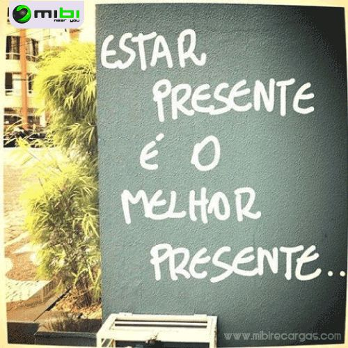 Estar presente é o melhor presente... Mibi quer que você sorria, motivá-lo a conseguir tudo o que você quiser e fazer sua vida mais facil. conhece-nos www.mibirecargas.com Mibi, junto você