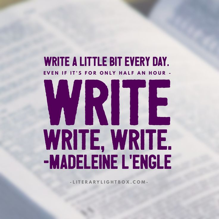"""""""Write a little bit every day. Even if it's for only half an hour..."""" - Madeleine L'Engle #amwriting #writing #books #literarylightbox"""