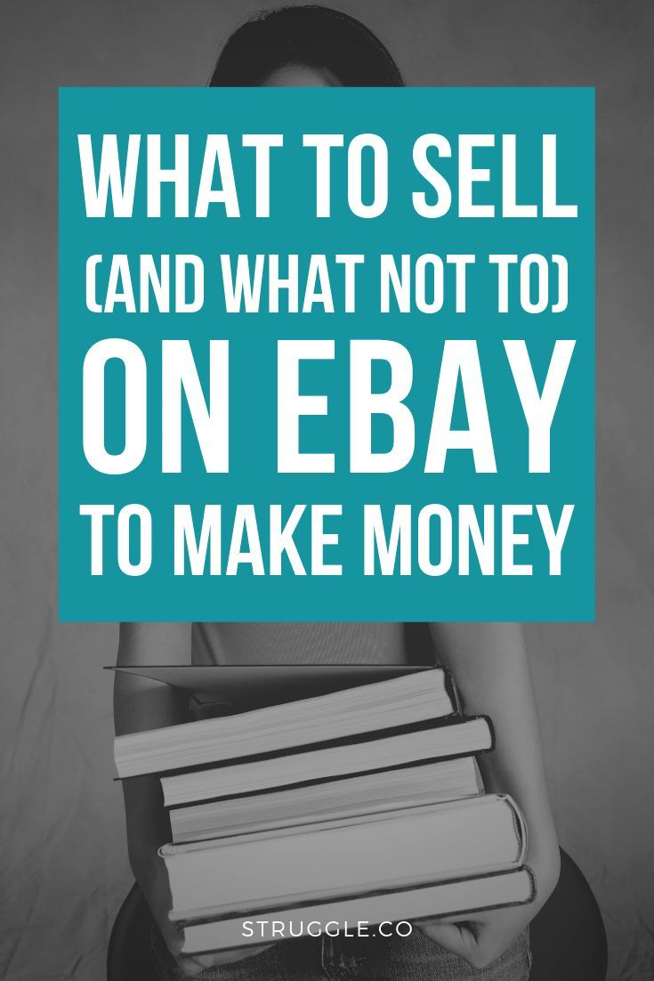 What To Sell On Ebay To Make Money And What Not To Sell Things To Sell What To Sell Ebay Selling Tips