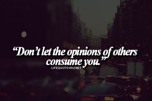 17 Best Quotes About Opinions On Pinterest