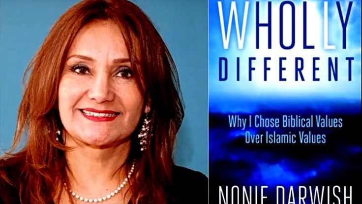 """Mark Tapson writes a combination review of a book and a promotion for speaking engagement. The combo relates to Nonie Darwish , a former Mu... -Nonie Darwish, a former Muslim that converted to Christianity has written a book entitled """"Wholly Different: Why I Chose Biblical Values Over Islamic Values"""". Ms. Darwish provides a very effective contrast between Christian-Biblical values and Islamic values."""