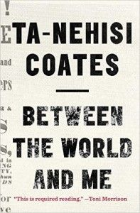 Read Between the World and Me by Ta-Nehisi Coates Free Full