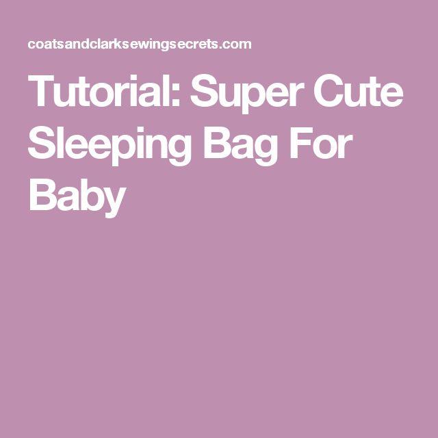 Tutorial: Super Cute Sleeping Bag For Baby