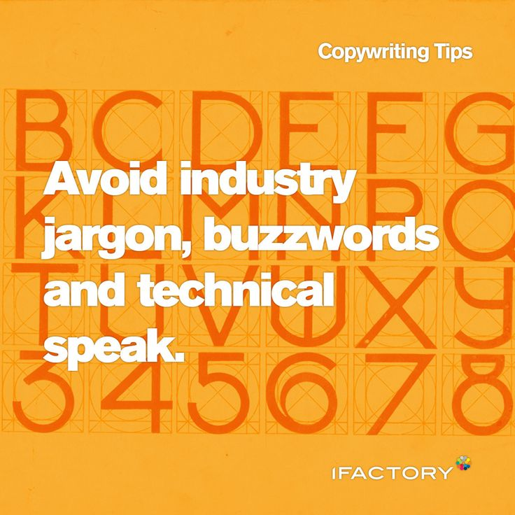 Copywriting Tips: Avoid industry jargon, buzzwords and technical speak. #ifactory #seo #digital #advertising #copy #tips #tricks #copywriting #ifactorydigital #australia
