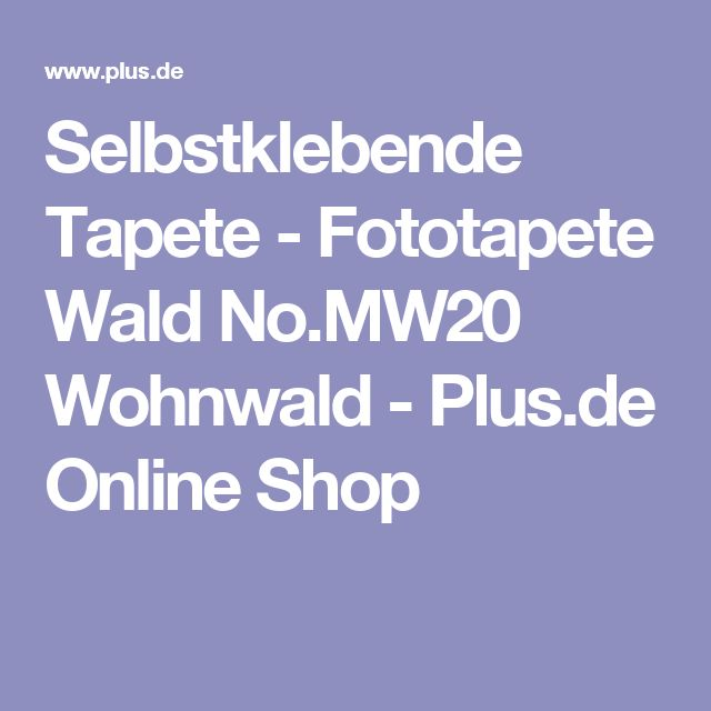 Selbstklebende Tapete - Fototapete Wald No.MW20 Wohnwald - Plus.de Online Shop