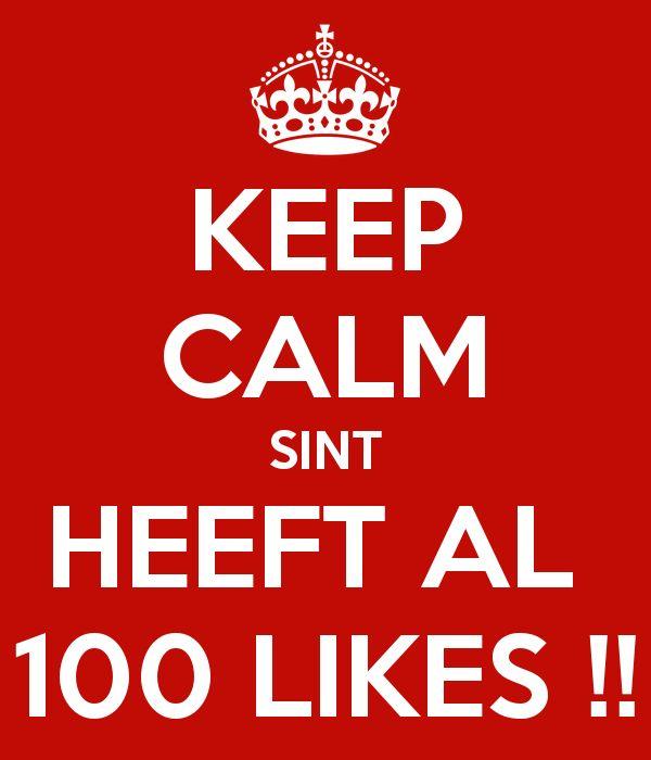 KEEP CALM SINT HEEFT AL  100 LIKES !!