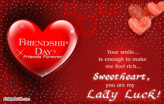 Your smile is enough to make me feel rich.. Sweetheart you re my Lady Luck red pciture red beautiful heart love happy friendship day wallpapers animated gif images quotes wishes sms messages