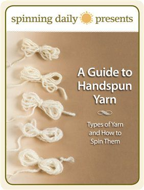 A Guide to Handspun Yarn: Types of Yarn and How to Spin Them - Spinning Daily