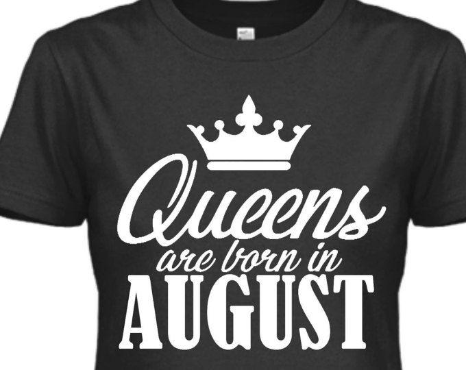 Nacido en agosto t-shirt, camisetas de cumpleaños para mujeres, agosto cumpleaños gráfico Tee Shirt, cumpleaños camisetas mujeres, camiseta de cumpleaños de la reina de reinas