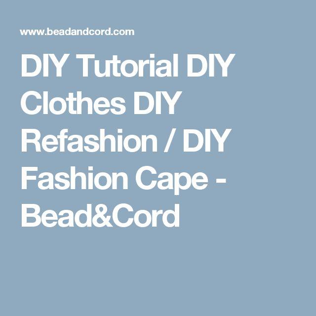 DIY Tutorial DIY Clothes DIY Refashion / DIY Fashion Cape - Bead&Cord