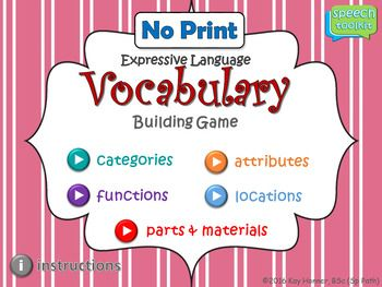 No Prep Vocabulary building game is ideal for busy SLP's with no printing, laminating or cutting needed - just download on your PC or iPad and you're ready to go! Great for individuals, small groups or fun for the whole-class. Your students will love this challenging game while building their vocabulary.