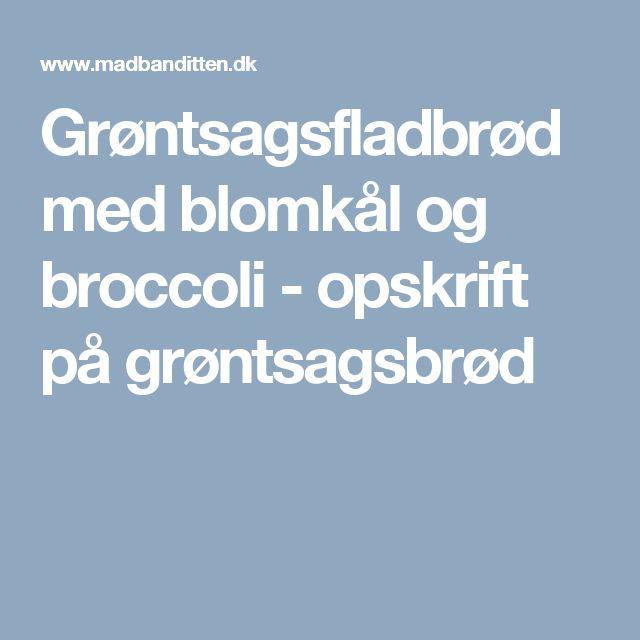 Grøntsagsfladbrød med blomkål og broccoli - opskrift på grøntsagsbrød