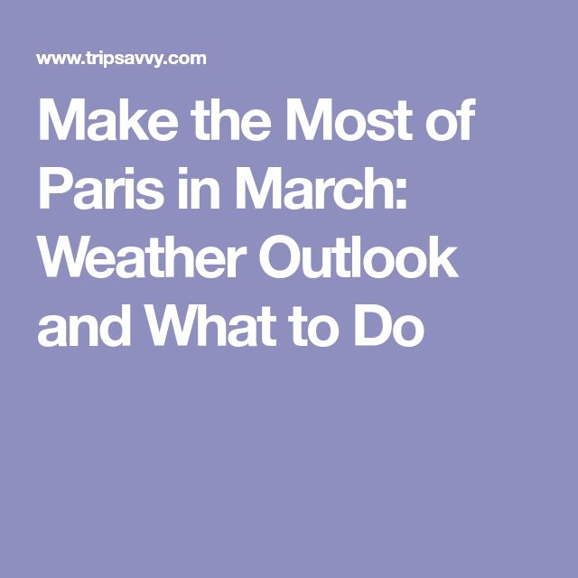 Best 25 Paris weather in march ideas on Pinterest