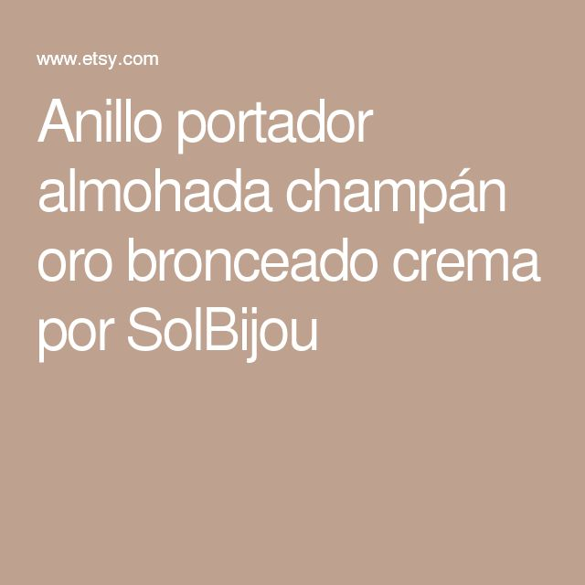 Anillo portador almohada champán oro bronceado crema por SolBijou