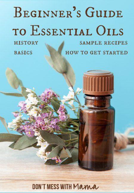 Beginner's Guide to Essential Oils #essentialoils - DontMesswithMama.com