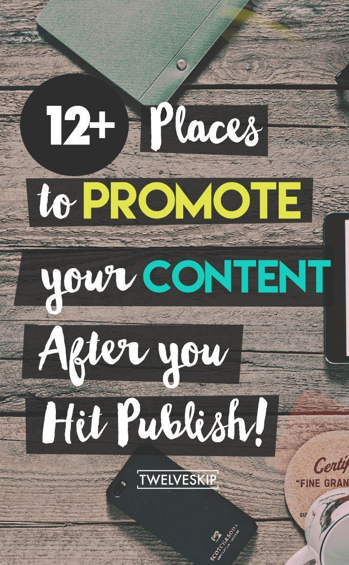 Places to promote your content after you hit publish