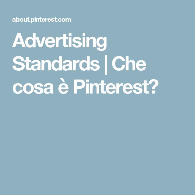 Advertising Standards | Che cosa è Pinterest?